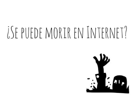 ¿Se puede morir en Internet-.png