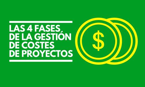 4 FASES GESTIÓN COSTE PROYECTOS-1