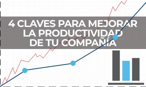 4 claves para mejorar la productividad de tu compañía