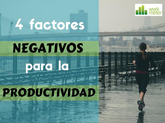 4_factores_negativos_para_la_productividad.png