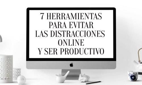 7 herramientas para evitar las distracciones online y ser productivo