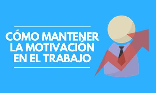 Cómo mantener la motivación en el trabajotítulo