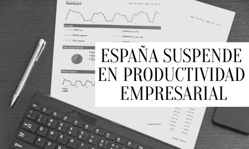 La productividad empresarial en España disminuye cada vez más