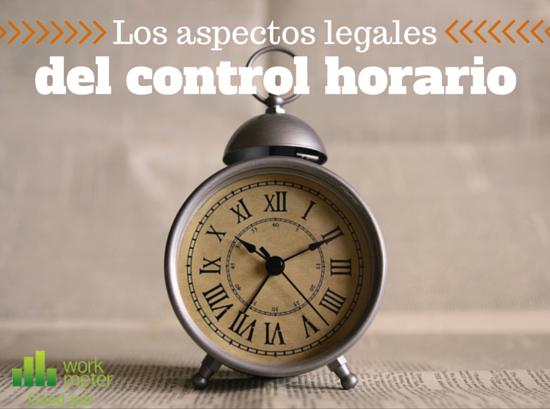 Los aspectos legales del control horario