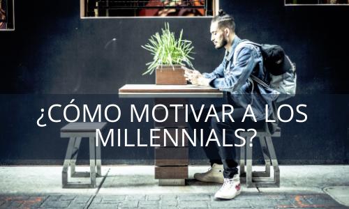 Motivación Millennials