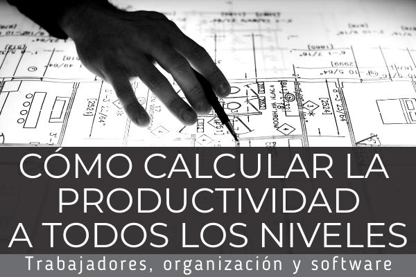 cómo calcular la productividad en todos los niveles empleado organización y software artículo de workmeter