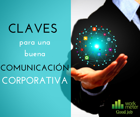 Claves para una buena comunicación corporativa workmeter