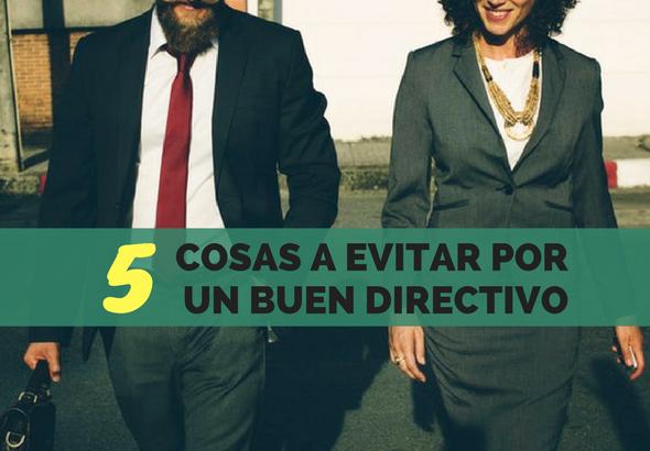 COSAS A EVITAR POR UN BUEN DIRECTIO.png