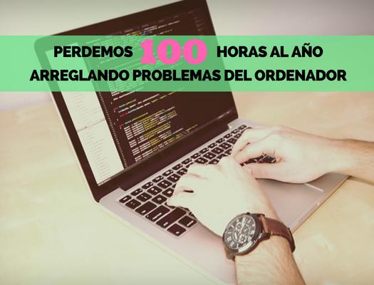 Perdemos_100_horas_al_ao_arreglando_problemas_del_ordenador