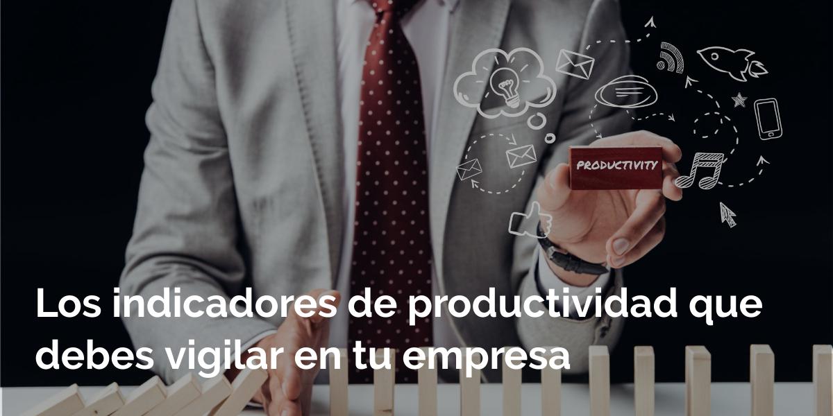 los indicadores de productividad