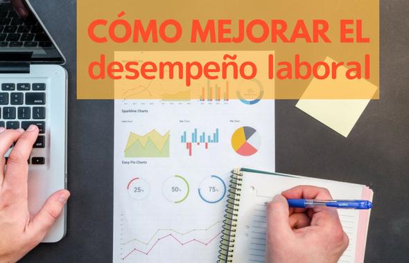 Mejorando El Desempeño Laboral De Los Trabajadores