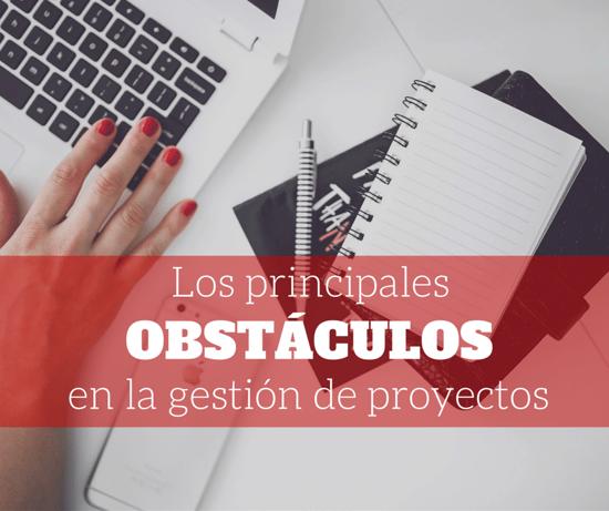 obstáculos gestión de proyectos