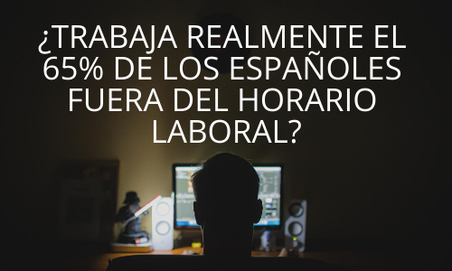 Un 65% de los españoles trabaja fuera del horario laboral